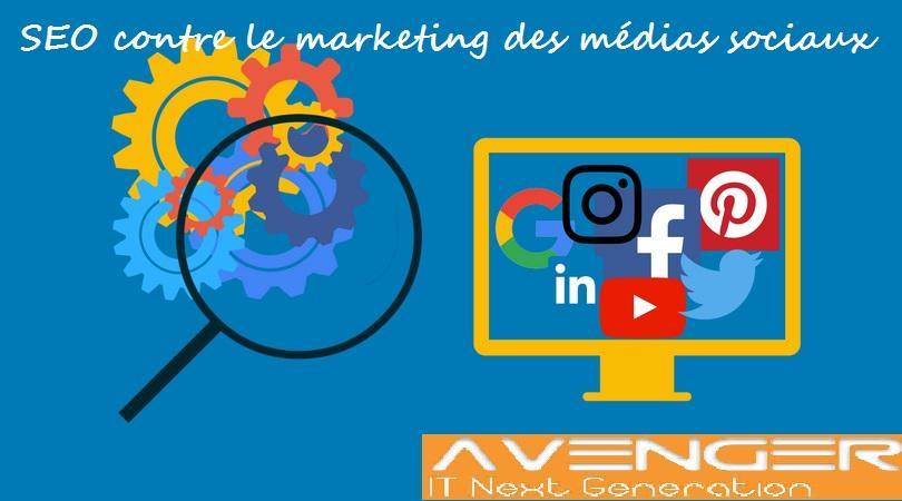 référencement contre le marketing des médias sociaux
