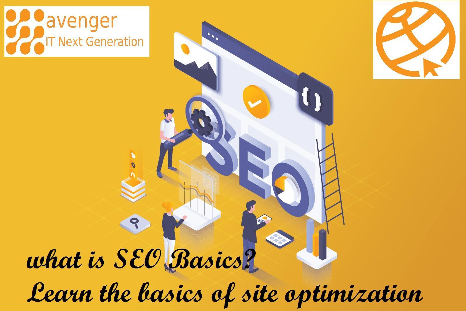 what is SEO Basics?Learn the basics of site optimization