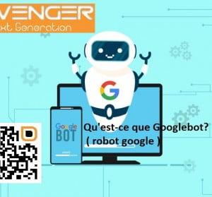 Qu'est-ce que Googlebot? ( robot google )