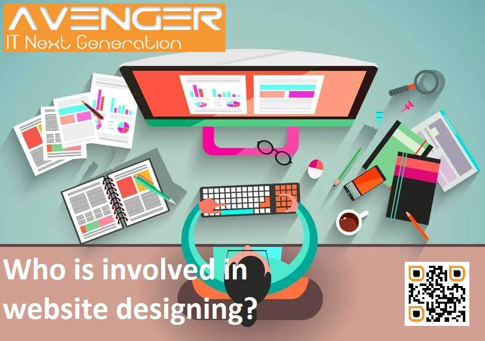 Who is involved in website designing?