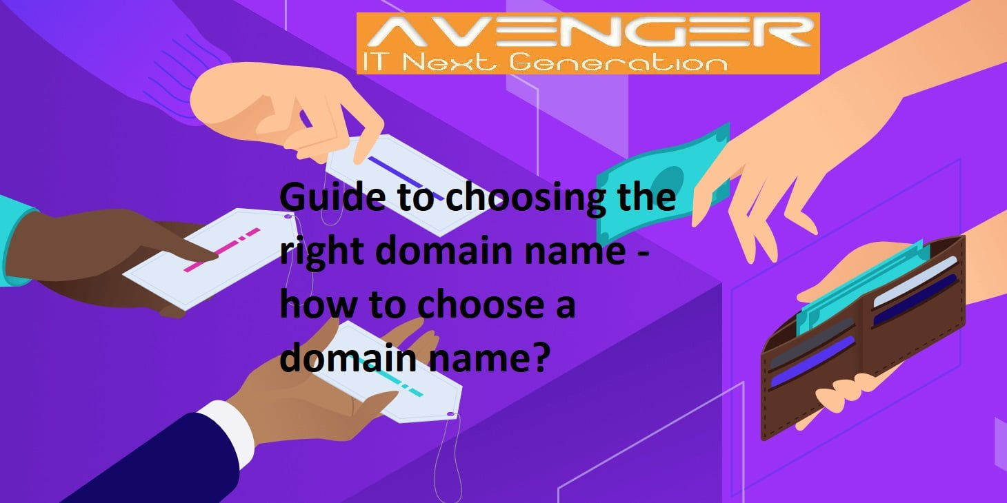 Guide to choosing the right domain name - how to choose a domain name?