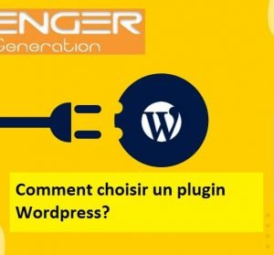 Comment choisir un plugin Wordpress?
